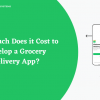Cost to Develop Grocery Delivery App